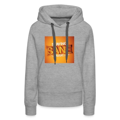 Staying Sane In The Music Game Design - Women's Premium Hoodie