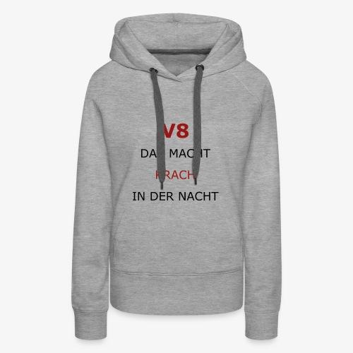 V8, das macht Krach in der Nacht - schwarz rot - Frauen Premium Hoodie