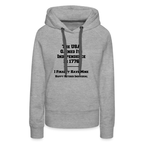 Celebrate your own Independence Day! - Women's Premium Hoodie