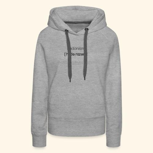 hedonism - Frauen Premium Hoodie
