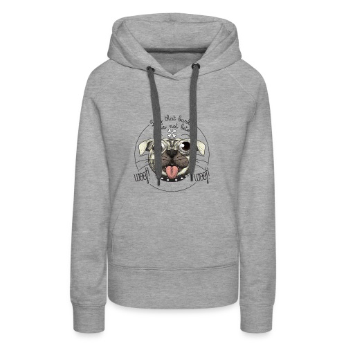 Dog that barks does not bite - Felpa con cappuccio premium da donna