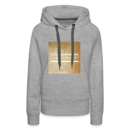 Simpel- La Piccola Principessa- Feellaalaalaa - Vrouwen Premium hoodie