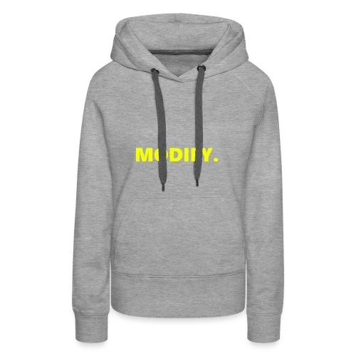 MODIFY. - Women's Premium Hoodie