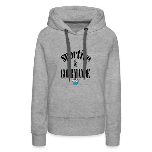 Fitness et gourmande - Sweat-shirt à capuche Premium pour femmes