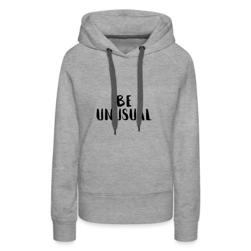 be unusual - Frauen Premium Hoodie