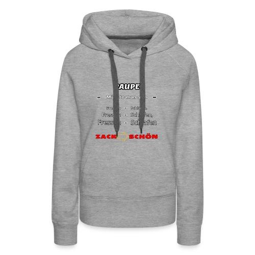 CRAZY RAUPE - Frauen Premium Hoodie