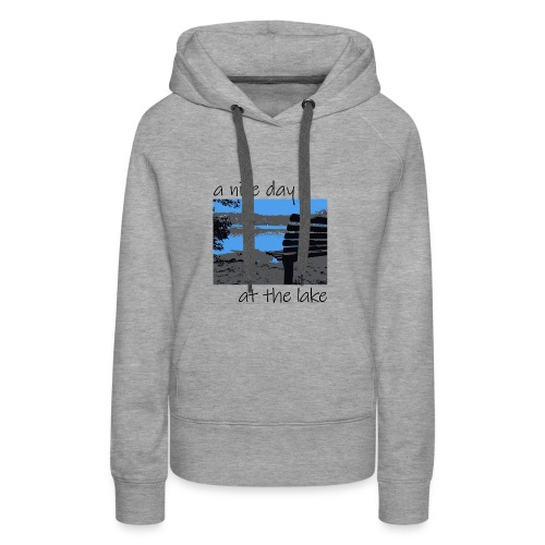 Have a nice day at the lake - Frauen Premium Hoodie