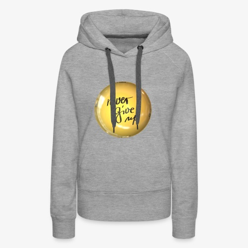 Never Give Up - Frauen Premium Hoodie