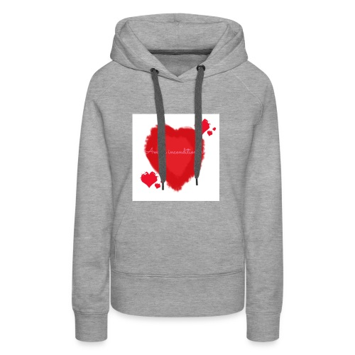 Amour inconditionnel - Sweat-shirt à capuche Premium pour femmes