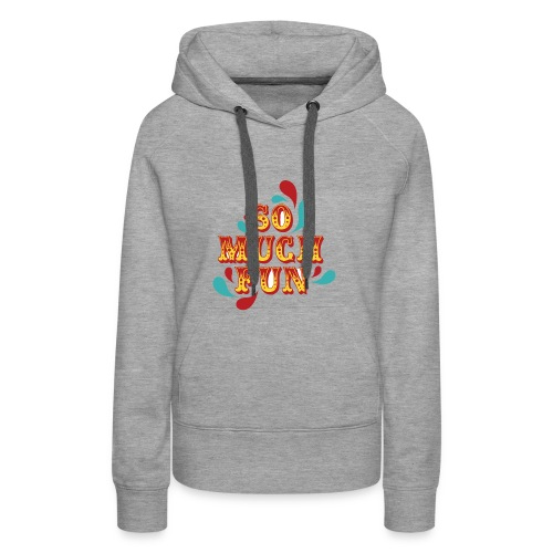 FUN - Sweat-shirt à capuche Premium pour femmes