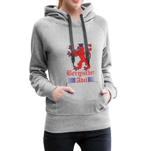 Bergischer Adel - Frauen Premium Hoodie