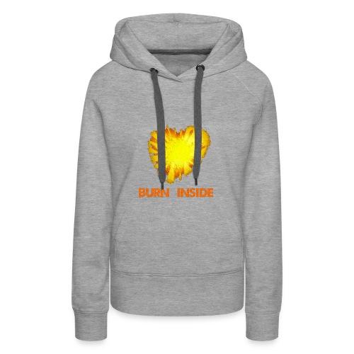 Burn inside - Felpa con cappuccio premium da donna