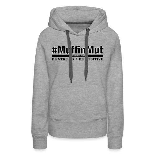 #MuffinMut - Frauen Premium Hoodie