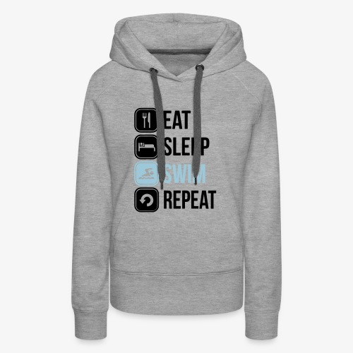 Eat Sleep Swim Repeat - Women's Premium Hoodie