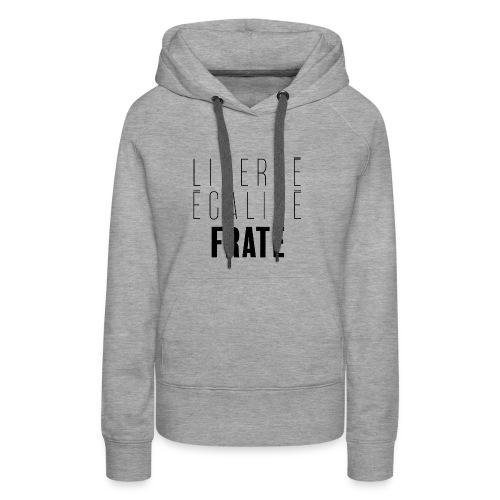 Liberté Egalité Fraté - Sweat-shirt à capuche Premium pour femmes