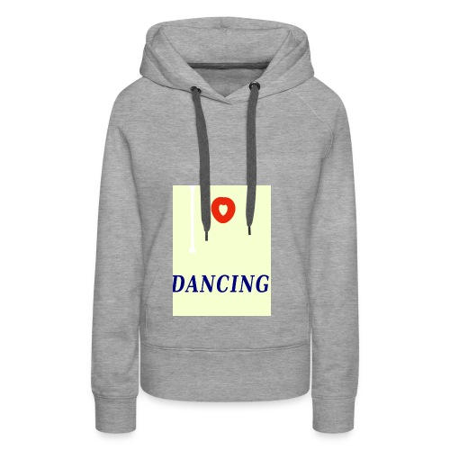 I Love Dancing Motiv 1 - Frauen Premium Hoodie