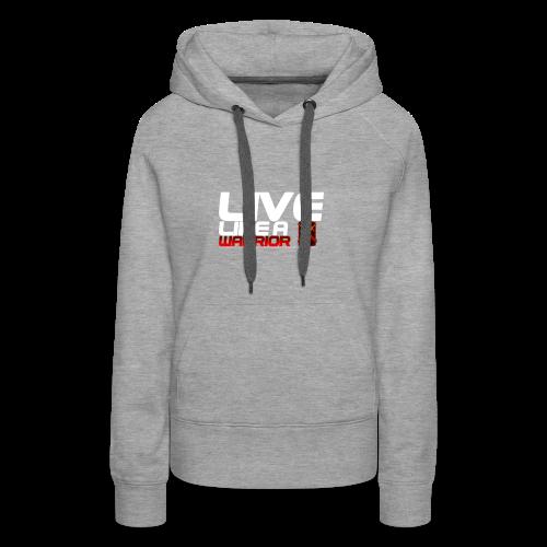 Men - Live like A Warrior Shirt - Vrouwen Premium hoodie