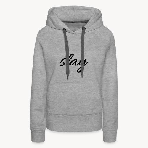 SLAY - Naisten premium-huppari