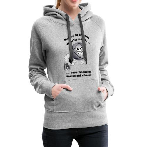 t shirt pétanque belle mere tireur boule humour FC - Sweat-shirt à capuche Premium pour femmes