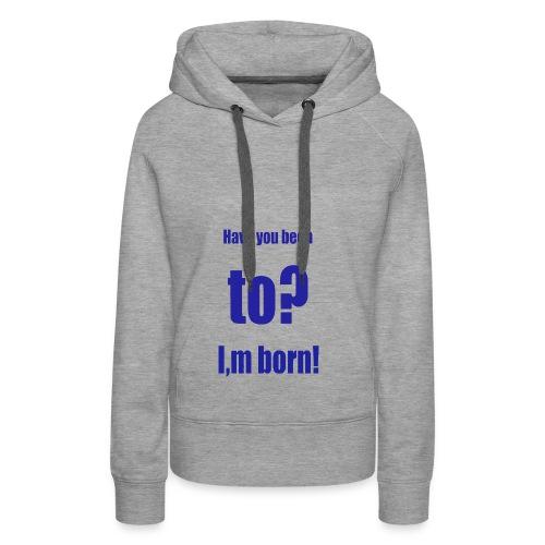 ich bin so geboren blau - Frauen Premium Hoodie