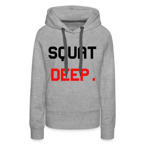 SquatDeep. - Fitness Gym Training - Frauen Premium Hoodie