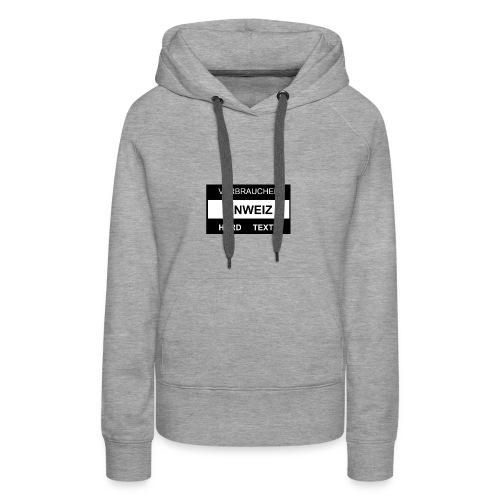 Verbraucher Hinweiz Hard Texte Mode - Frauen Premium Hoodie