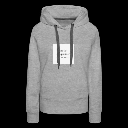 anywhere - Frauen Premium Hoodie