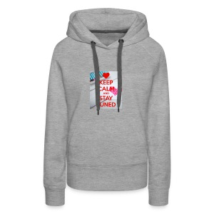 keep calm and stay tuned merchandise - Vrouwen Premium hoodie
