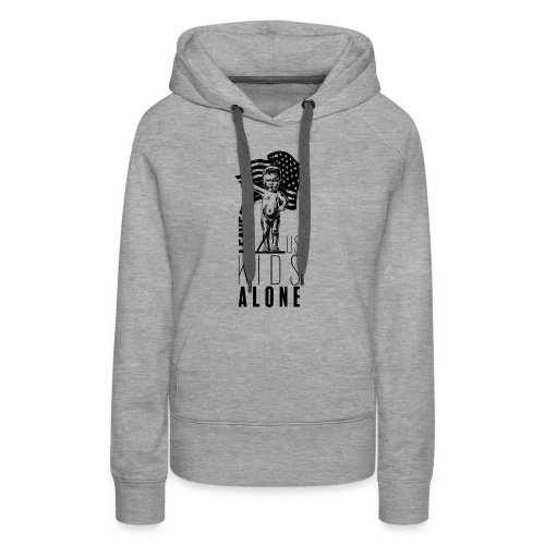 Leave us kids alone - Sweat-shirt à capuche Premium pour femmes