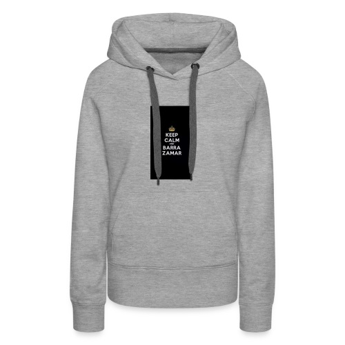 Keep Calm and barra zamer - Frauen Premium Hoodie