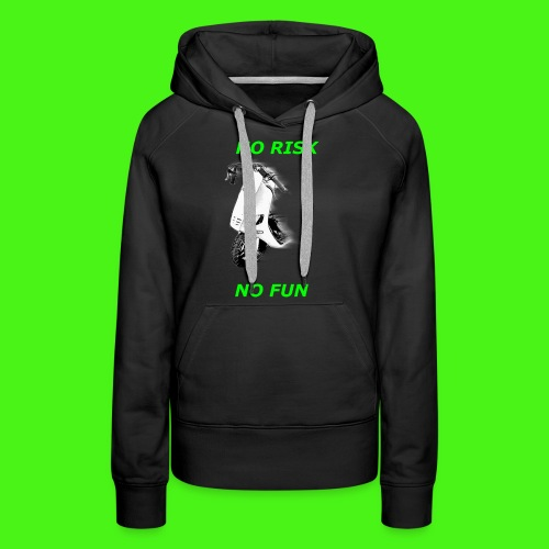 NO RISK NO FUN - Frauen Premium Hoodie