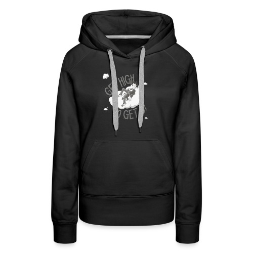 Get high to get by - Women's Premium Hoodie