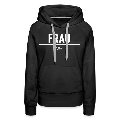 FRAU | 1,82m - Frauen Premium Hoodie