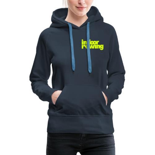 indoor rowing - Women's Premium Hoodie