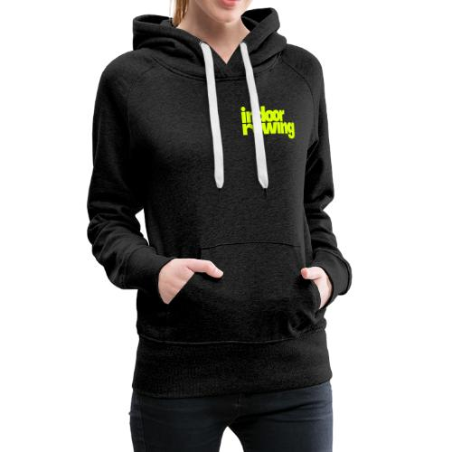 indoor rowing - Women's Premium Hoodie