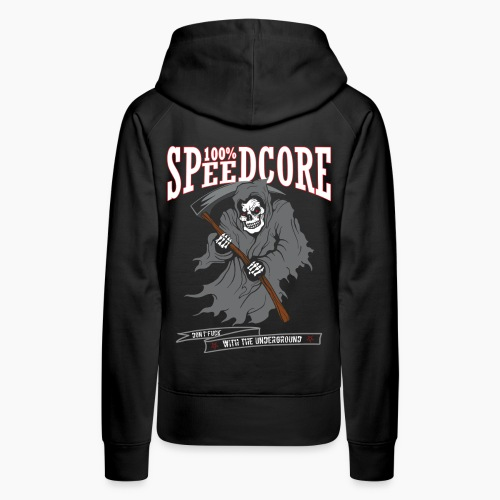 100% Speedcore - Don't Fck With The Underground - Women's Premium Hoodie