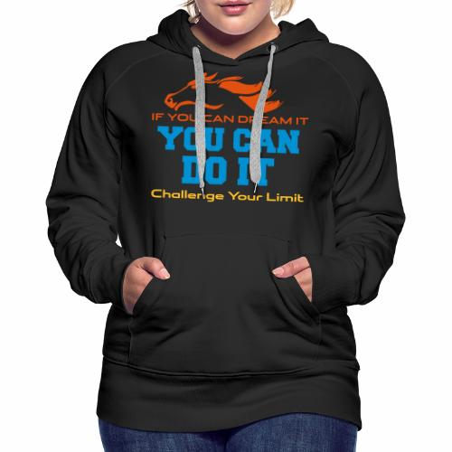 Challenge - YOU CAN DO IT - Frauen Premium Hoodie
