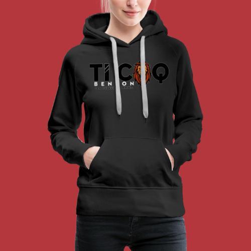TI Coq Benson - Sweat-shirt à capuche Premium pour femmes