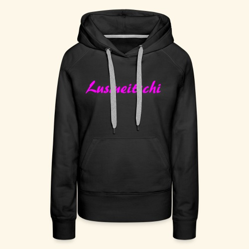 Lusmeitschi - Frauen Premium Hoodie