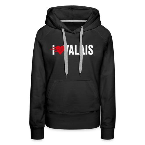 I LOVE VALAIS - Frauen Premium Hoodie