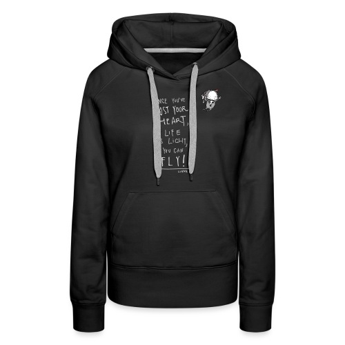 Once you've lost your heart, life is light ... - Frauen Premium Hoodie