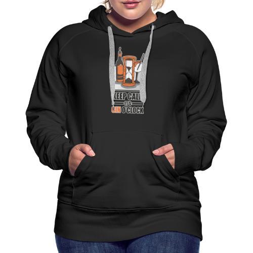 Gin T-Shirt Keep Calm its GIN o´clock - Frauen Premium Hoodie