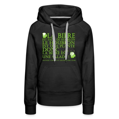 la bière est ... une salade ! - Sweat-shirt à capuche Premium pour femmes