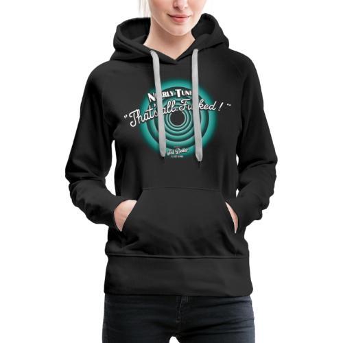 That's all Fucked - Sweat-shirt à capuche Premium pour femmes