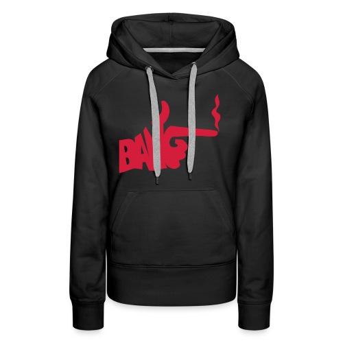 bang - Sweat-shirt à capuche Premium pour femmes