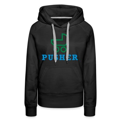 pusher_T-Shirt - Frauen Premium Hoodie