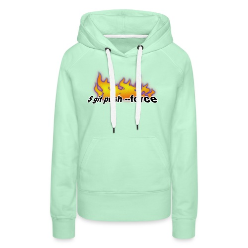 git push force - Women's Premium Hoodie