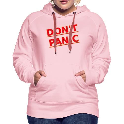 DON T PANIC 2 - Women's Premium Hoodie