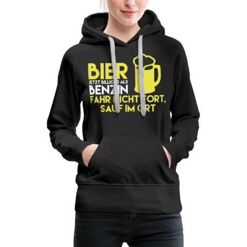 Bier jetzt billiger als Benzin Sauf im Ort - Frauen Premium Hoodie