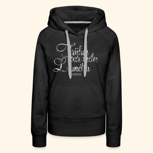 Früher war mehr Lametta T Shirt Design - Frauen Premium Hoodie